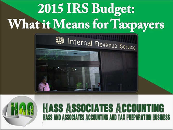 2015 IRS Budget: What it Means for Taxpayers