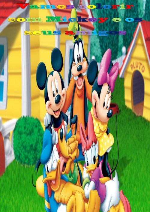 Vamos colorir com Mickey e os seus amigos