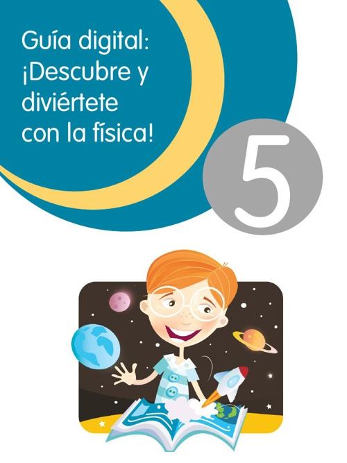 Guía digital: ¡Descubre y diviertete con la física!