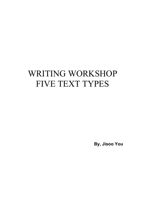 WRITING WORKSHOP FIVE TEXT TYPES