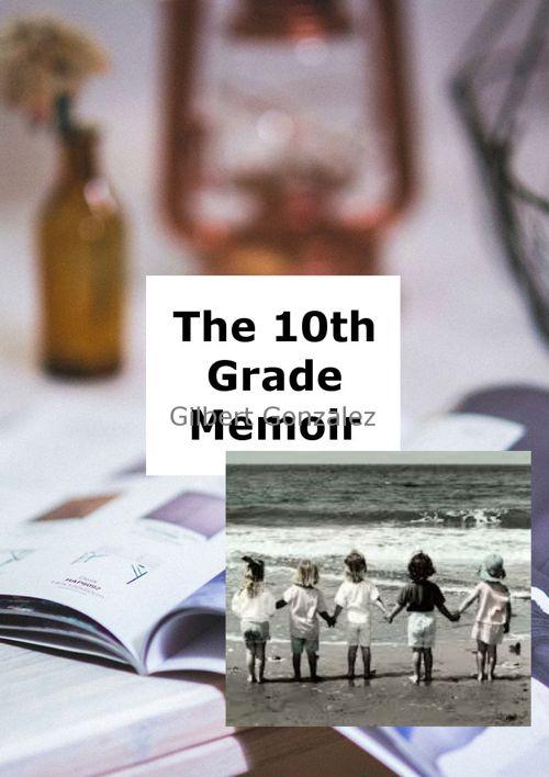 10th Grade Memoir