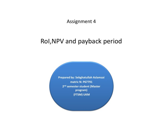 ROI,NPV and payback period
