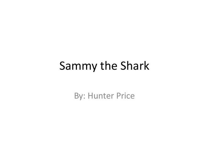 Sammy the Shark.pptx