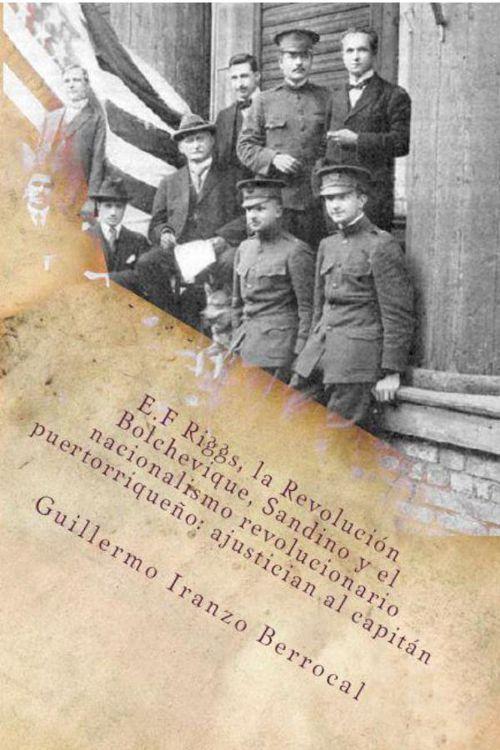E.F Riggs, la Revolución Bolchevique, Sandino y el nacionalismo