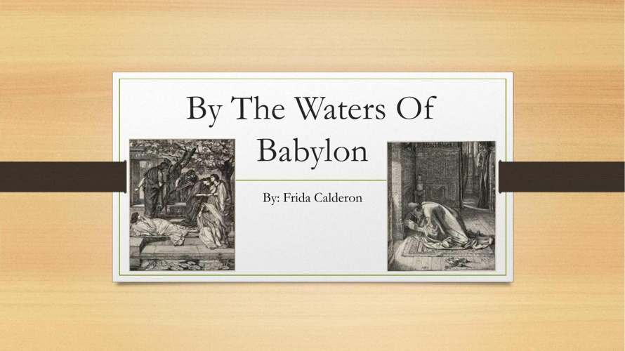 By The Waters Of Babylon FridaCalderonn [Autosaved]