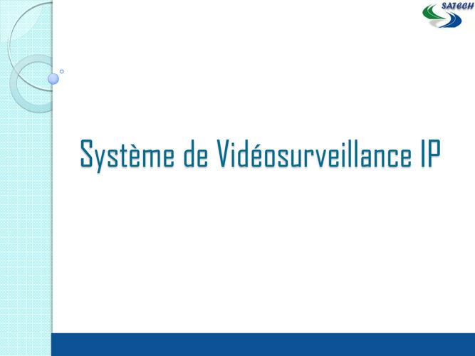 Présentation solution vidéo surveillance IP