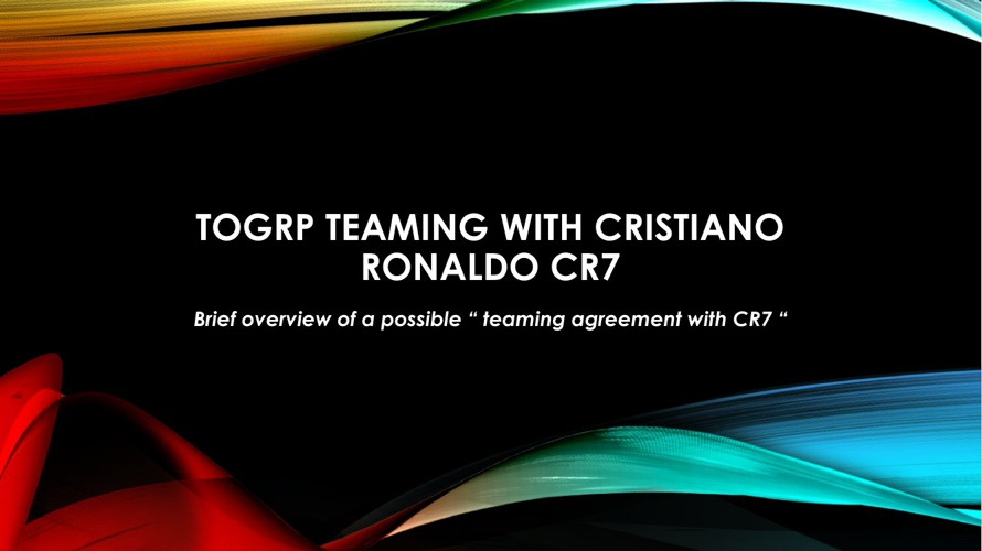 TOGRP Possible Teaming Agreement with Cristiano Ronaldo CR7