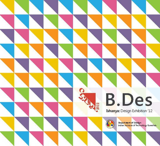 B.Des 2008-12, Batchbook for ISHANYA: Design Exhibition 2012