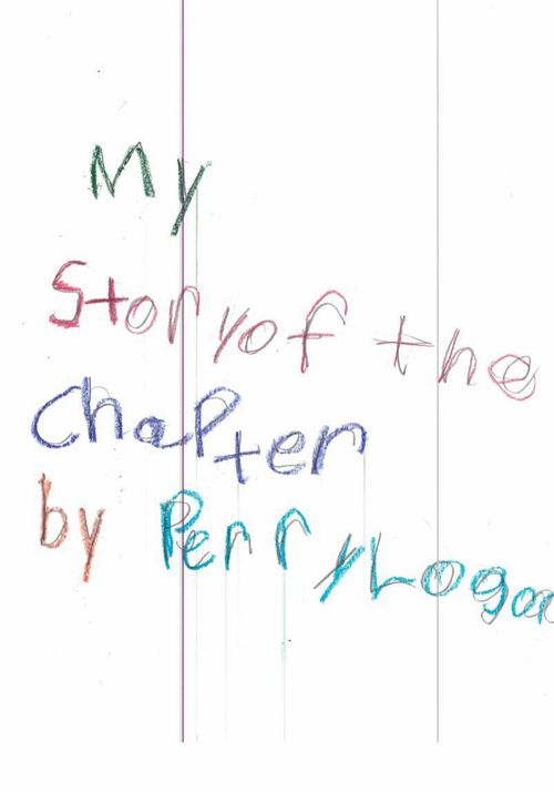 My Story of the Chapter by Perry Logan