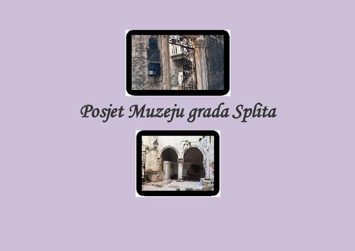 Posjet Muzeju grada Splita