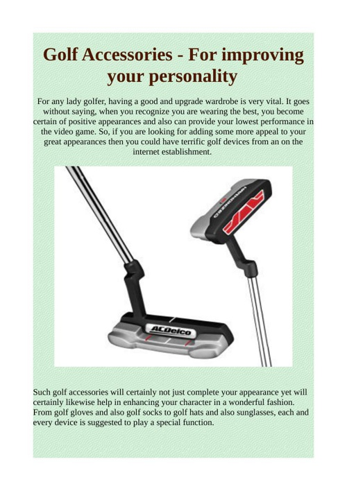 Golf Accessories-- For improving your personality