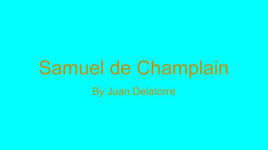 Juan's- Samuel de Champlain