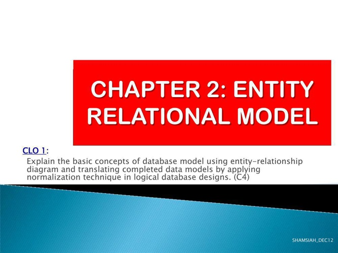 CHAPTER 2 : ENTITY RELATIONAL MODEL