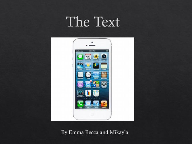The Text by Emma MIck and Becca