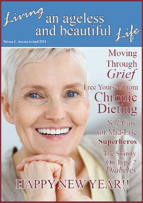Living an Ageless and Beautiful Life, Issue 2, January 2014