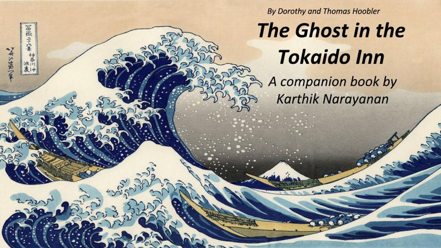 The Ghost in Tokaido Inn - Companion book by Karthik Narayanan