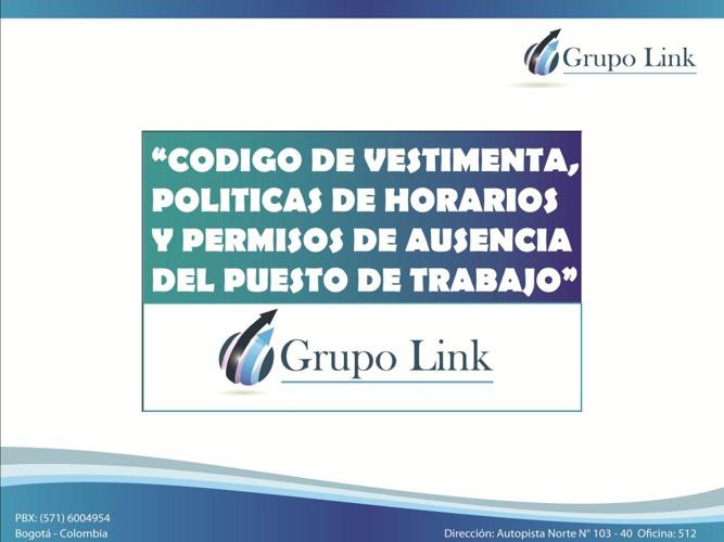 POLITICAS DE HORARIOS VESTIMENTA Y AUSENCIA GRUPO LINK