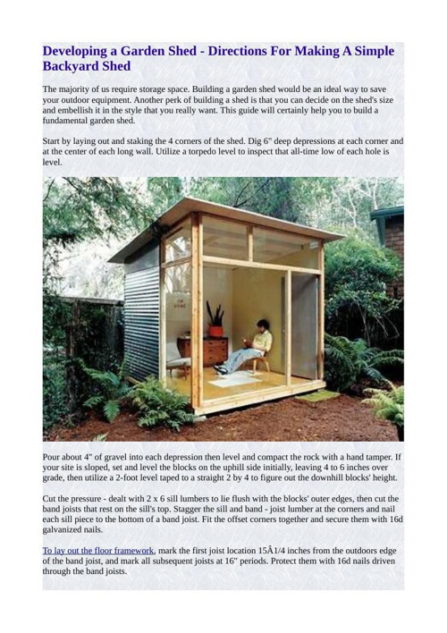 Developing a Garden Shed - Directions For Making A Simple Backya