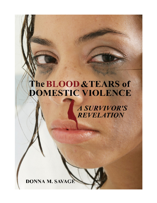 The Blood & Tears of Domestic Violence: A Survivor's Revelation