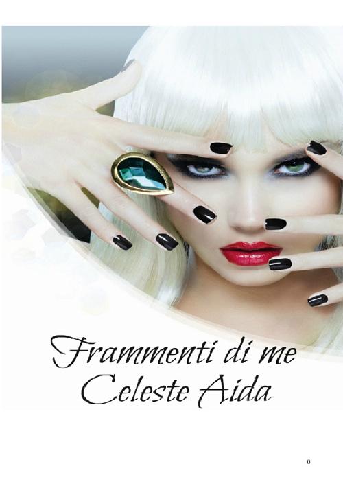 Frammenti di me Celeste Aida