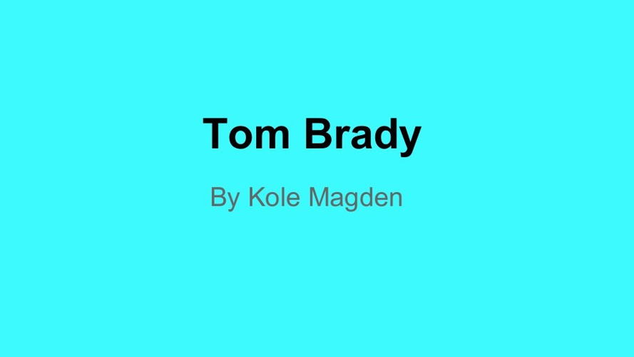Copy of Tom Brady Presentation