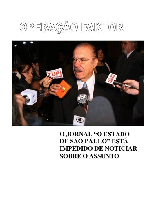 Operação Faktor: O jornal O Estado de São Paulo foi impedido de