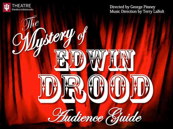 "IU Theatre's ""The Mystery of Edwin Drood"" Audience Guide"