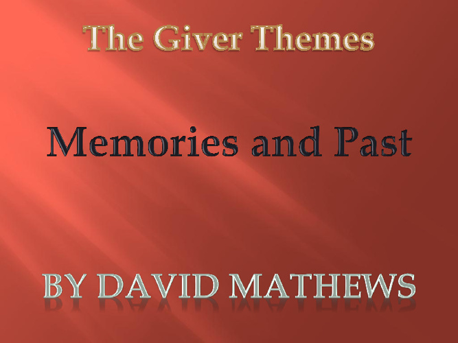 Memories and The Past (The Giver Theme)