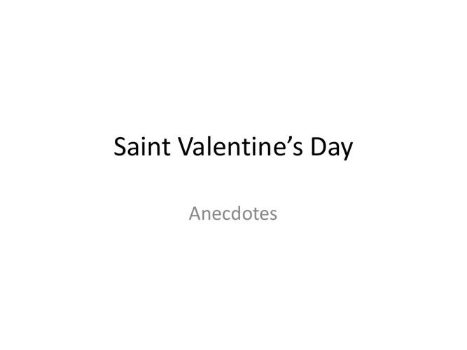 Saint Valentine's Day - Anecdotes