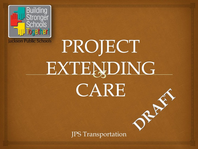 PROJECT EXTENDING CARE