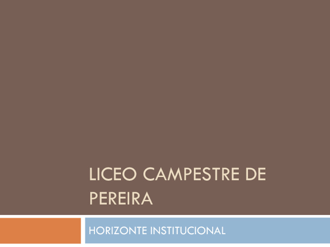 LICEO CAMPESTRE DE PEREIRA HORIZONTE INSTITUCIONAL