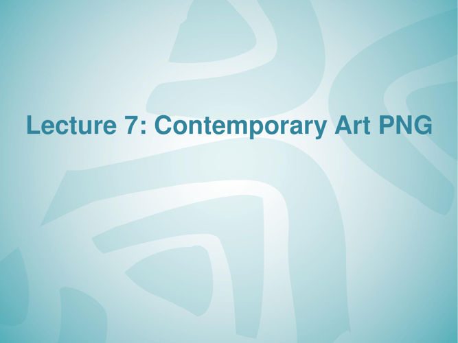 Lecture 6 contemporary Melanesian art PNG-Part-1
