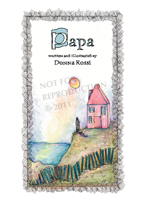 """Papa"" by Donna Rossi © 2011"