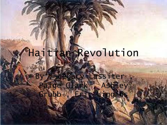 Haitian Revolution 3rd clark, grubb, lassiter