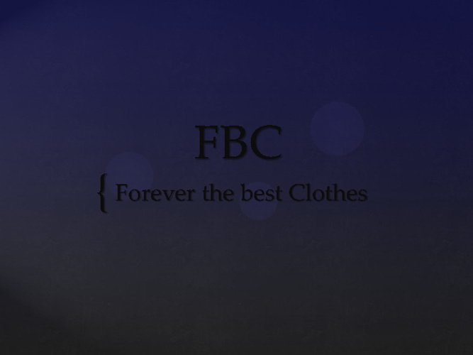 FBC-----> Forever the Best Clothes