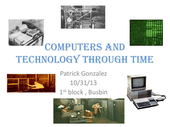 COMPUTERS AND TECHNOLOGY THROUGH TIME