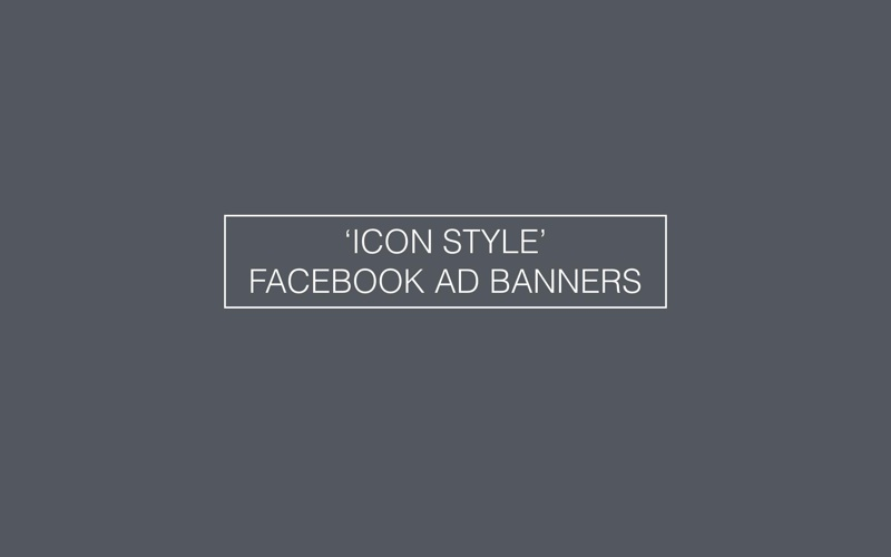 'ICON STYLE' FACEBOOK AD BANNERS