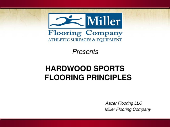 Miller Flooring Company: Hardwood Sports Floor Principles