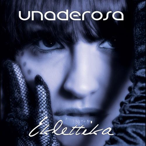 Unaderosa - Eklettika