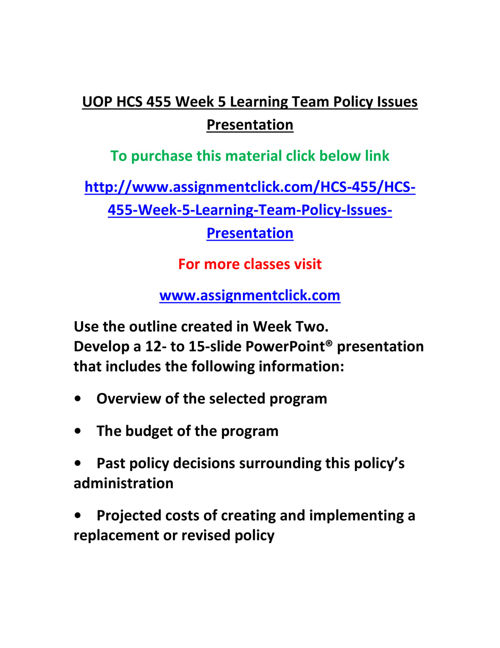 UOP HCS 455 Week 5 Learning Team Policy Issues Presentation