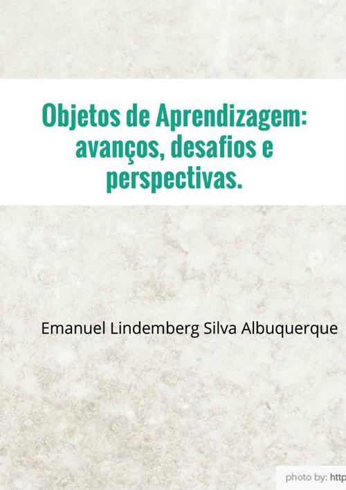Objetos de Apredizagem: avanços, desafios e perspectivas