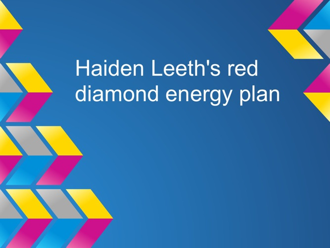 Haiden's red diamond energy plan