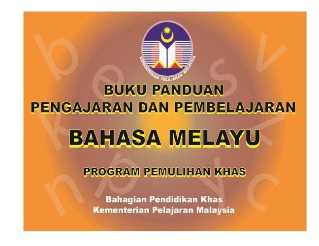 BUKU PANDUAN PEMBELAJARAN DAN PENGAJARAN BM PEMULIHAN KHAS 2013