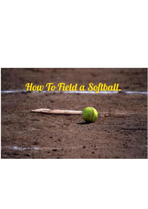 How to Field a softball