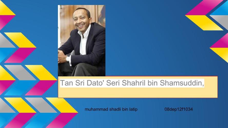 Tan Sri Shahril bin Shamsuddin,  (1)