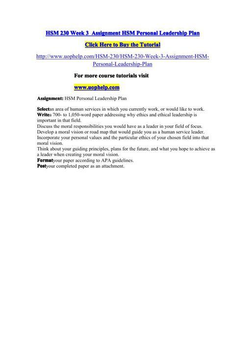 HSM 230 Week 3  Assignment HSM Personal Leadership Plan