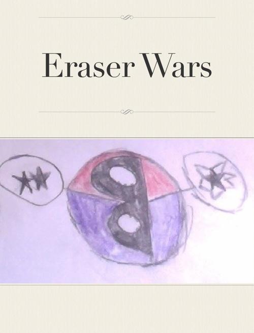 Eraser Wars by Jacob an Declan