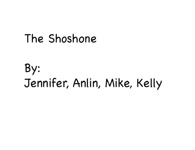 The Shoshone