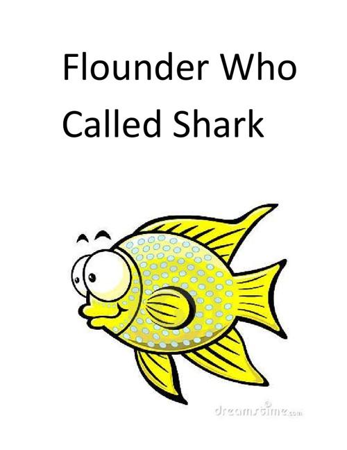 Flounder Who Called Shark  Katherine