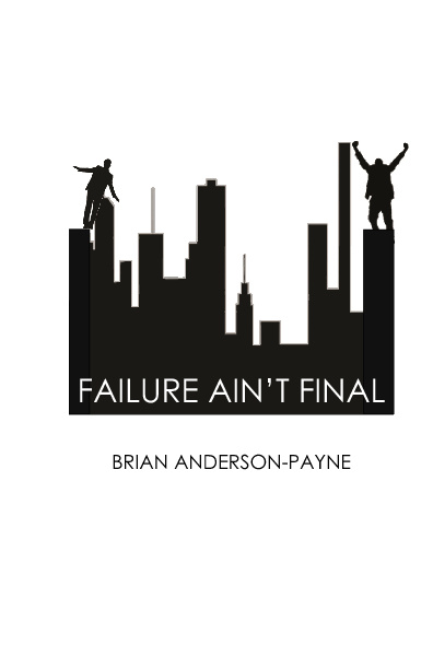FAILURE AIN'T FINAL